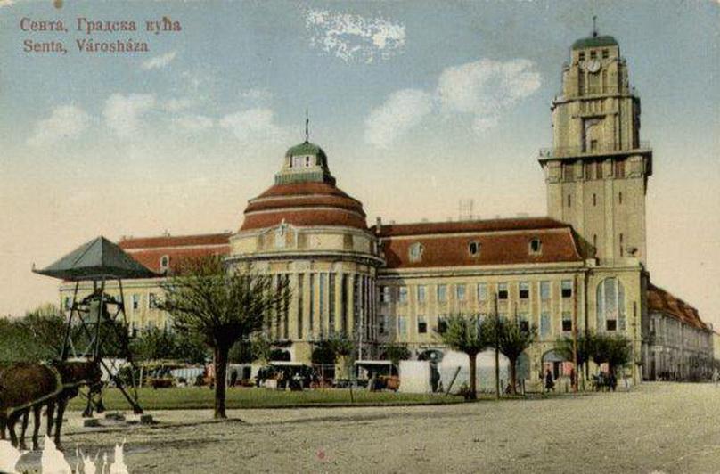 Gradska kuća u Senti| Foto: Istorijski arhiv